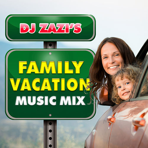 DJ Zazi's Family Vacation Music Mix by The Gem Singers