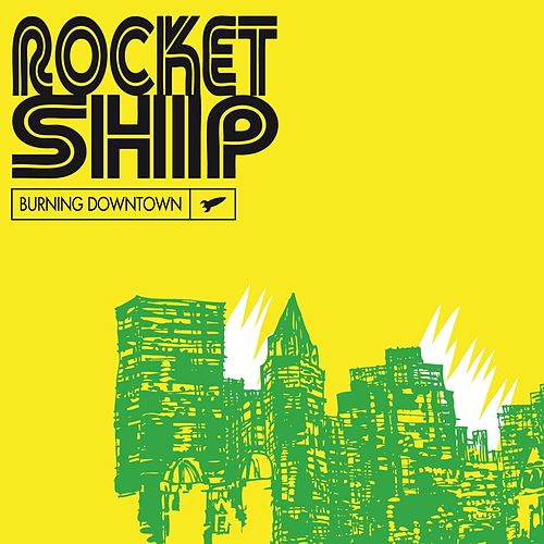 Burning Downtown by Rocketship