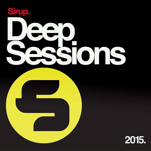 Sirup Deep Sessions 2015 von Various Artists
