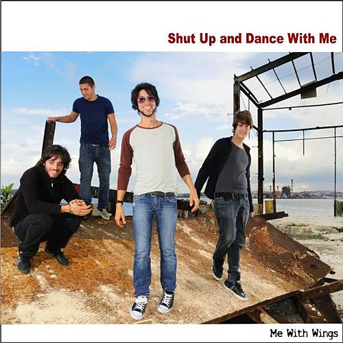 Shut up and Dance With Me von Me