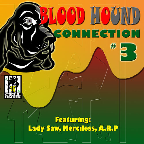 Cell Block Presents Blood Hound Connection Vol.Iii by Various Artists