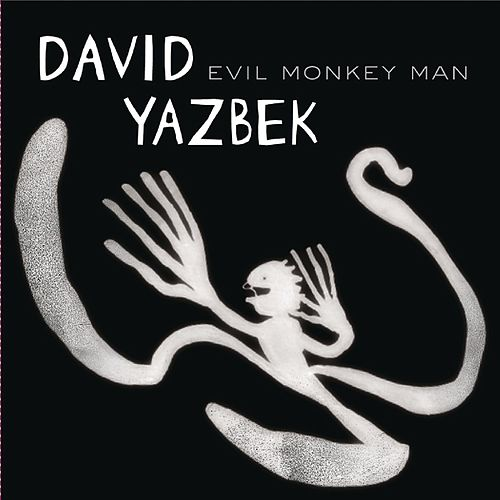 Evil Monkey Man de David Yazbek