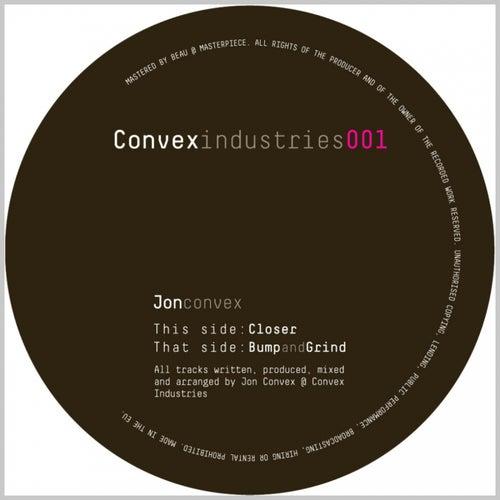 Bump and Grind / Closer von Jon Convex