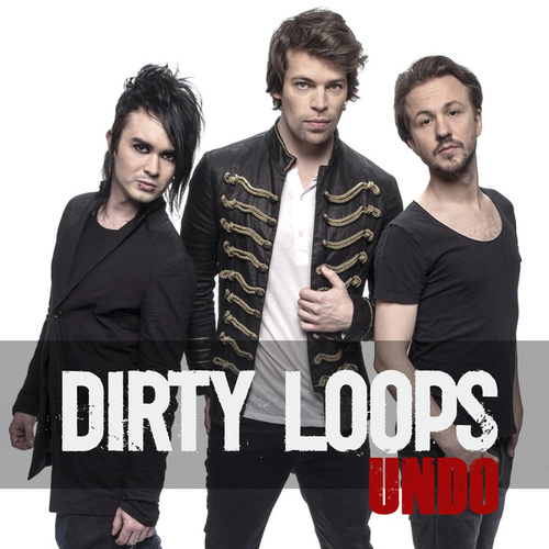 Undo by Dirty Loops