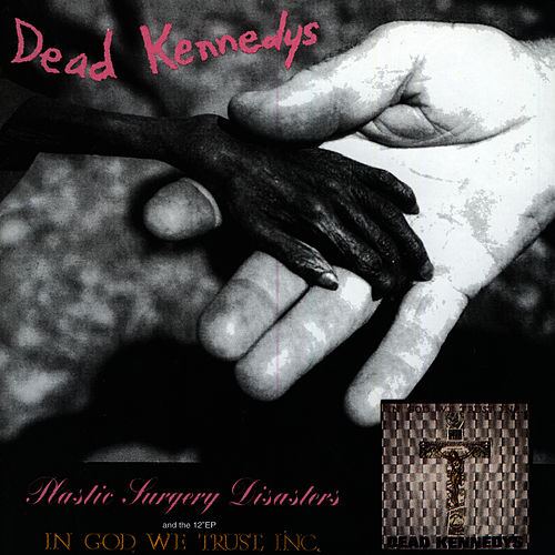 Plastic Surgery Disasters/In God We Trust, Inc. de Dead Kennedys