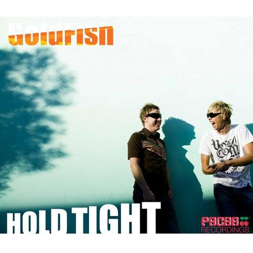 Hold Tight von Goldfish