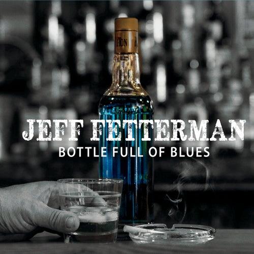 Bottle Full of Blues by Jeff Fetterman