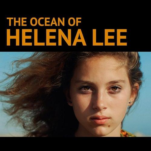 The Ocean of Helena Lee (Soundtrack) van Various Artists