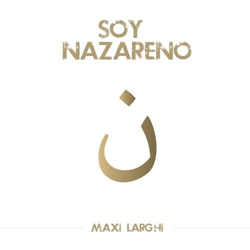 Soy Nazareno de Maxi Larghi