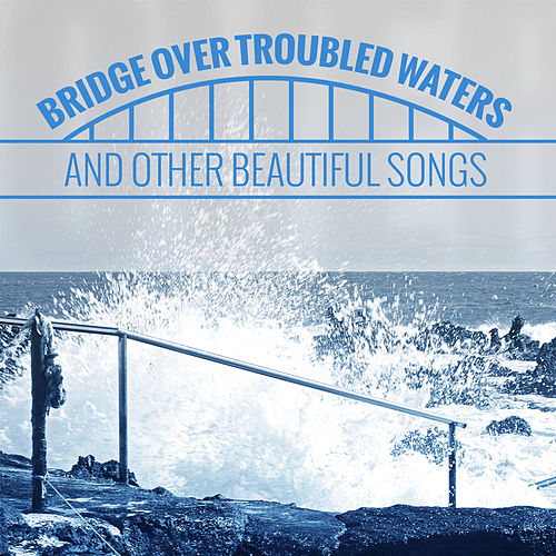 Bridge over Troubled Waters (And Other Beautiful Songs) von The Sunshine Orchestra