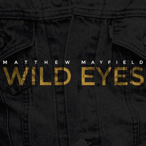 Wild Eyes by Matthew Mayfield