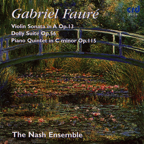 Fauré: Violin Sonata In A Op.13, Dolly Suite Op.56, Piano Quintet In C Minor Op.115 de Gabriel Fauré