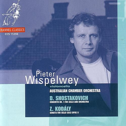 Shostakovich / Kodaly: Concerto No.1 for Cello and Orchestra / Sonata for Cello Solo Op.8 by Various Artists