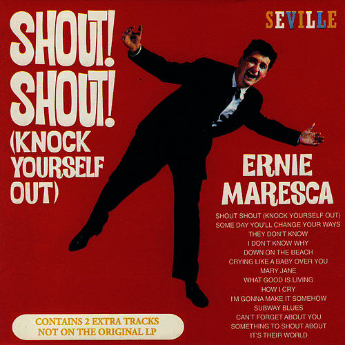 Shout! Shout! (Knock Yourself Out) van Ernie Maresca