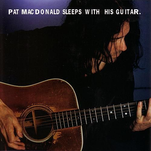 Sleeps With His Guitar von Pat MacDonald