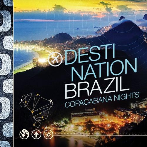 Destination Brazil - Copacabana Nights by Various Artists