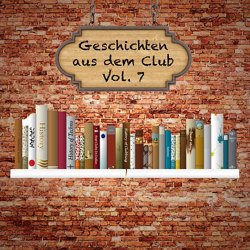 Geschichten aus dem Club, Vol. 7 von Various Artists