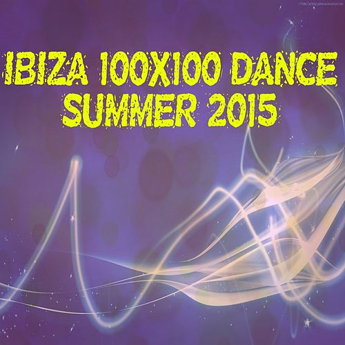 Ibiza 100x100 Dance Summer 2015 (40 Top Songs Selection for DJ Moving People EDM Party Music) by Various Artists