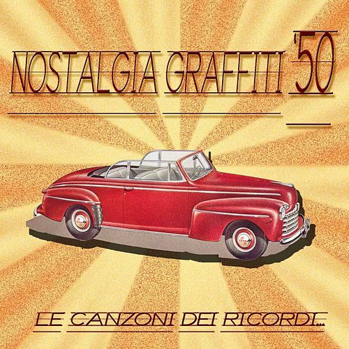 Nostalgia...Graffiti '50 (Le canzoni dei ricordi) by Various Artists