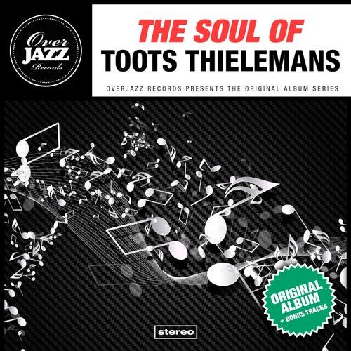 The Soul Of Toots Thielemans von Toots Thielemans