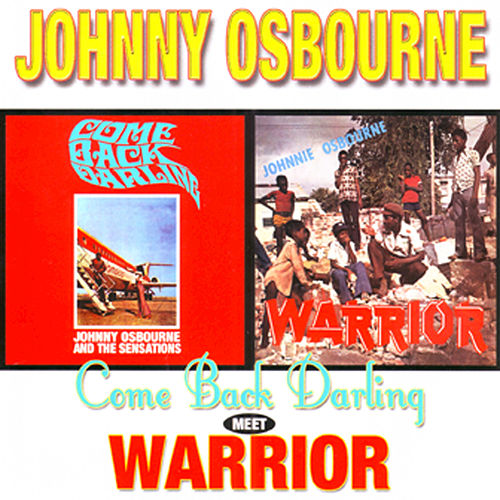Come Back Darling Meets Warrior by Johnny Osbourne