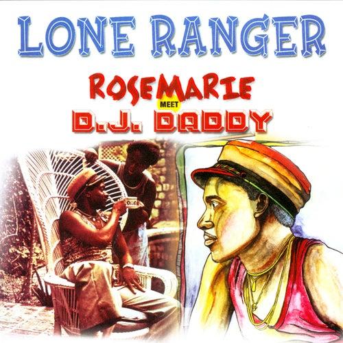 Rosemarie Meets D.J. Daddy von Lone Ranger