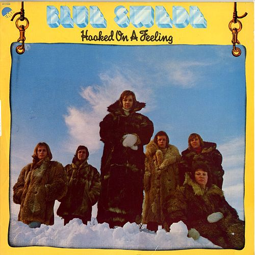 Hooked On A Feeling von Blue Swede