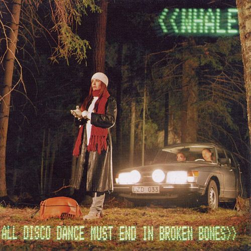 All Disco Dance Must End In Broken Bones by Whale
