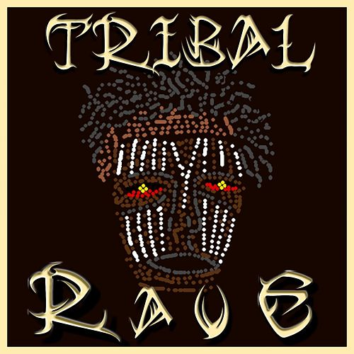 Tribal Rave by Various Artists