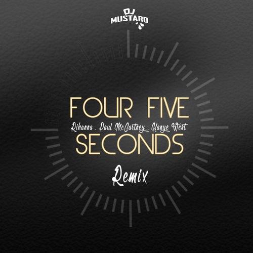 Four Five Seconds (DJ Mustard Remix) by Rihanna : Napster