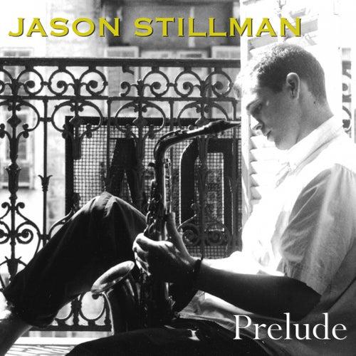 Prelude by Jason Stillman