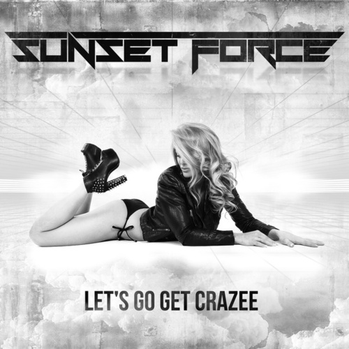 Let's Go Get Crazee by Sunset Force