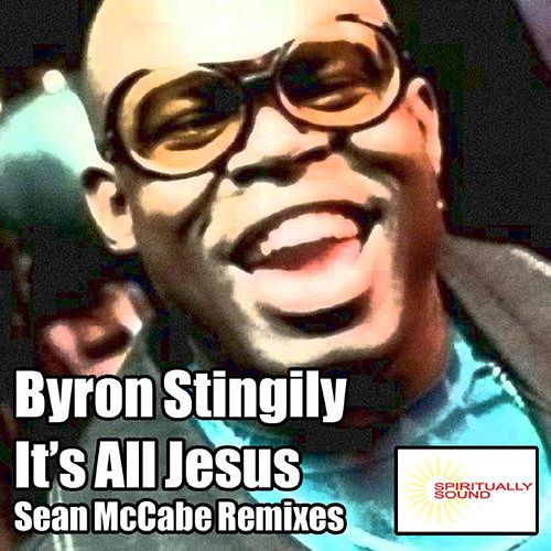 It's All Jesus (Sean McCabe Remixes) by Byron Stingily