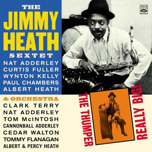 The Jimmy Heath Sextet & Orchesta. The Thumper / Really Big! von Jimmy Heath