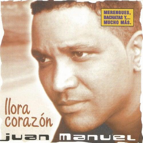 Llora Corazón de Juan Manuel
