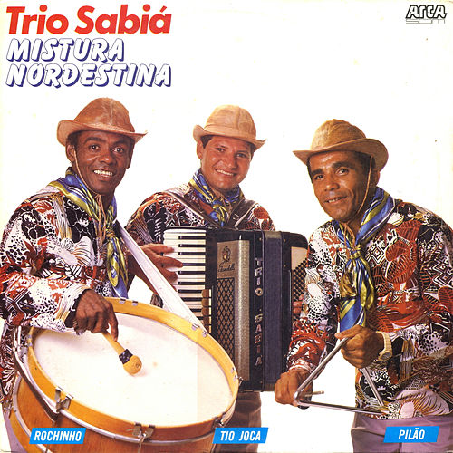 Mistura Nordestina von Trio Sabiá