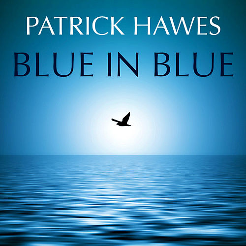 Blue in Blue by Patrick Hawes