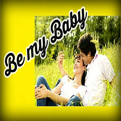 Be My Baby by Various Artists