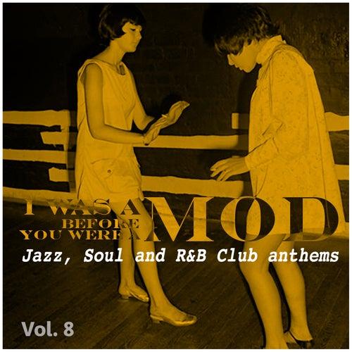 I Was a Mod Before You Were a Mod Vol. 8 de Various Artists