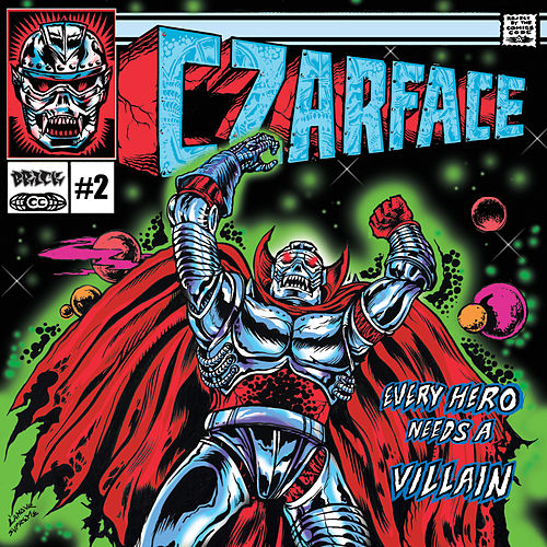Every Hero Needs a Villain by CZARFACE