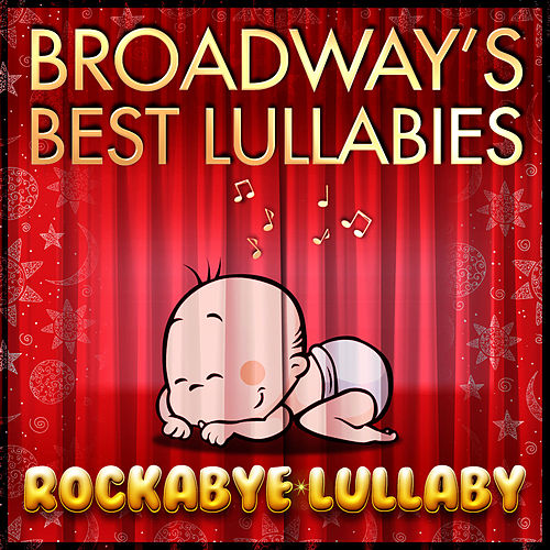 Broadway's Best Lullabies von Rockabye Lullaby