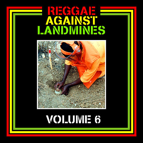 Reggae Against Landmines, Vol. 6 by Various Artists