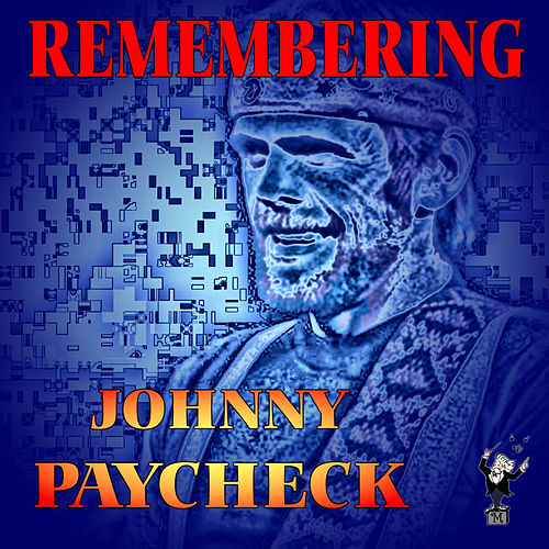 Remembering by Johnny Paycheck