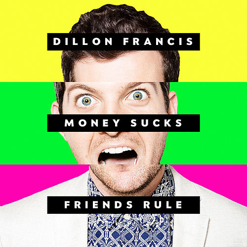 Money Sucks, Friends Rule de Dillon Francis