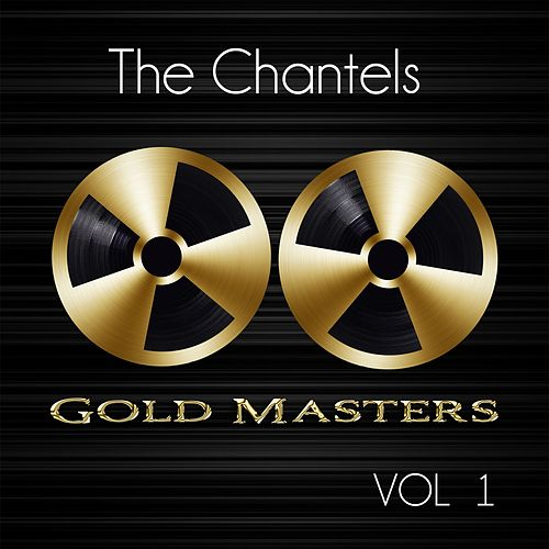 Gold Masters: The Chantels, Vol. 1 de The Chantels