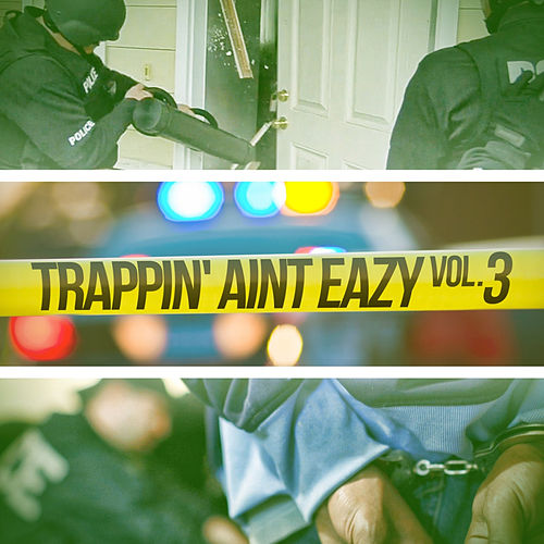 Trappin Ain't Easy, Vol. 3 by Various Artists