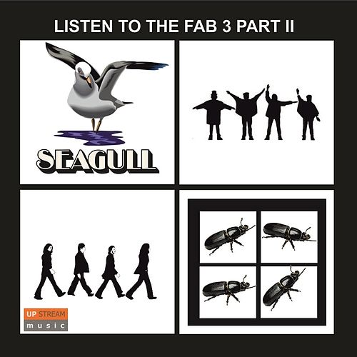 Listen to the Fab 3, Pt. II: Seagull Plays the Beatles de Seagull