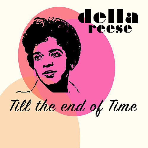 Till the End of Time von Della Reese
