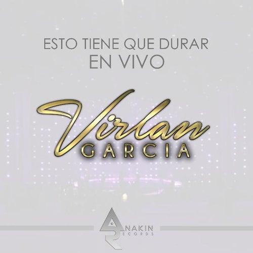 Esto Tiene Que Durar ( En Vivo ) de Virlan Garcia