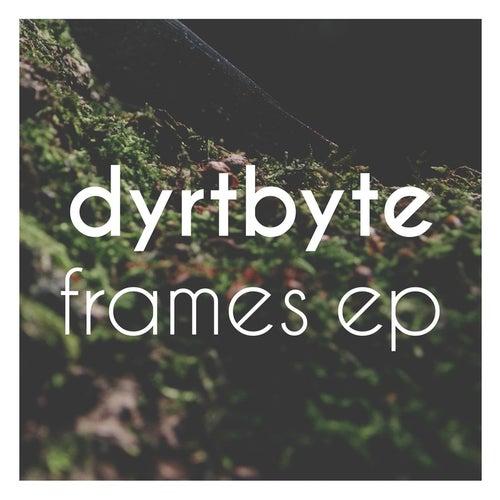 Frames EP by DyrtByte